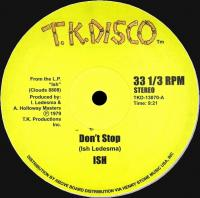 ISH / JOHN TROPEA - DON'T STOP / LIVING IN THE JUNGLE : TK DISCO (US)