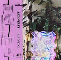AFTAWERKS - Isle Of Dogs : Cassette