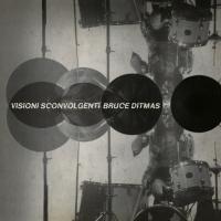 BRUCE DITMAS - Visioni Sconvolgenti : 10inch