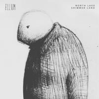 NORTH LAKE - Shimmer Land EP : ELLUM AUDIO (GER)