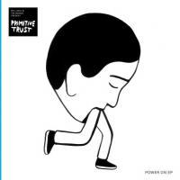 PRIMITIVE TRUST - Power On (Skarbard Remix) : 12inch