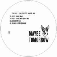 THE MOLE - I Love The Spicy Noodle, Man : MAYBE TOMORROW (GER)