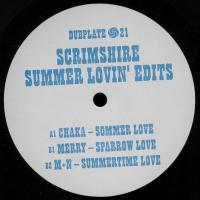 CHAKA / MERRY / M+N - Scrimshire Summer Lovin' Edits : DUBPLATE (UK)