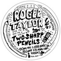 ROGER TAYLOR - Two Sharp Pencils (Get Bad) : MUSIC FOR FREAKS (UK)