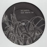 DELAKEYZ - Our Roots EP (Contours Remix) : UKNOWY (GER)