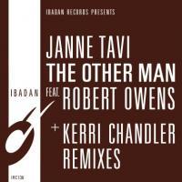 JANNE TAVI feat. ROBERT OWENS - The Other Man (Kerri Chandler Mixes) : IBADAN (US)