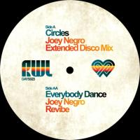 JOEY NEGRO presents RWL - CIRCLES / EVERYBODY DANCE : 12inch