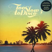 VA - Too Slow To Disco Vol. 3 (LTD Coloured 2LP+MP3) : HOW DO YOU ARE? (GER)