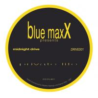 BLUE MAXX - Private Life EP : MIDNIGHT DRIVE (UK)
