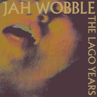 JAH WOBBLE - The Lago Years : 2LP