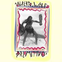 ALBERTO WOLF - Primitivo : CD