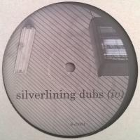 SILVERLINING - Silverlining Dubs (IV) : 12inch