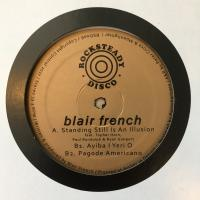 BLAIR FRENCH - Standing Still Is An Illusion : ROCKSTEADY DISCO (US)