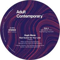 HUGH MANE - Real Sucker for Your Love : ADULT CONTEMPORARY (US)