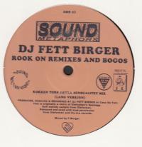DJ FETT BIRGER - Rook On Remixes And Bogos : SOUND METAPHORS (GER)
