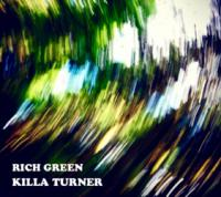 KILLA TURNER - RICH GREEN : CD