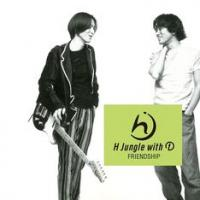 H JUNGLE WITH T - Friendship : avex / JET SET (JPN)
