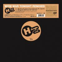 H JUNGLE WITH T - Wow War Tonight Remixed : 12inch