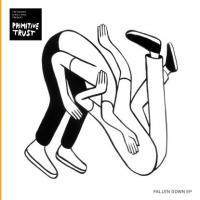 PRIMITIVE TRUST - Fallen Down EP : 12inch