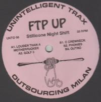 FTP UP - Stillicone Night Shift EP : 12inch