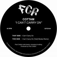 COTTAM - I Can't Carry On : FCR (UK)
