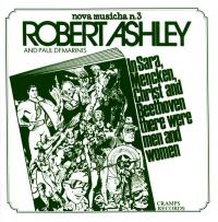 ROBERT ASHLEY - In Sara, Mencken, Christ And Beethoven There Were Men And Women : CD