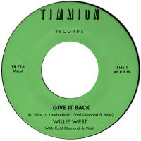 WILLIE WEST WITH COLD DIAMOND & MINK - Give It Back B/W Instrumental : 7inch