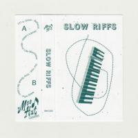 SLOW RIFFS - SLOW RIFFS : MOOD HUT (CAN)