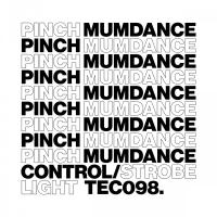 PINCH & MUMDANCE - Control / Strobe Light : TECTONIC (UK)