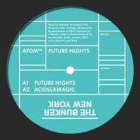 ATOM TM - Future Nights : THE BUNKER NEW YORK (US)