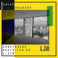 L_CIO - Chico Buarque - Construcao Revisited : 12inch
