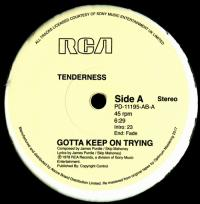 TENDERNESS - Keep On Trying / Telly Love : RCA (US)