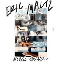 ERIC MALTZ - NS-17 : NOVEL SOUND (US)