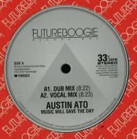AUSTIN ATO - Music Will Save The Day (Incl. Auntie Flo & Christophe Remixes) : FUTUREBOOGIE (UK)