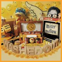 WASHED OUT - Mister Mellow : LP