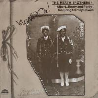 THE HEATH BROTHERS - Marchin' On : LP