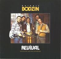 HERBERT BODZIN - Revival (The Electric Jazz Rock Recordings) : THE ARTLESS CUCKOO (GER)