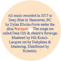 WATERPARK - Data Orb / Nessie's Revenge : 12inch