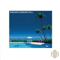 HIROSHI II HIROSHI - Hiroshi II Hiroshi Vol.1 : HMV record shop (JPN)