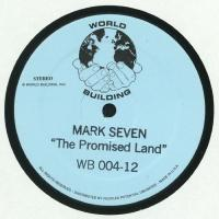 MARK SEVEN - The Promised Land : WORLD BUILDING (US)