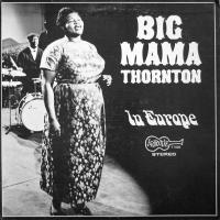BIG MAMA THORNTON - In Europe : LP