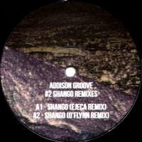 ADDISON GROOVE - Shango Remixes : GROOVE (UK)