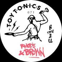 RHODE & BROWN - B TRU 2 U : TOY TONICS (GER)