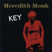 MEREDITH MONK - Key : LOVELY MUSIC (US)