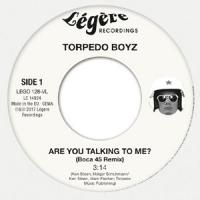 TORPEDO BOYZ - Are You Talking To Me? : 7inch