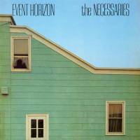 THE NECESSARIES - EVENT HORIZON : BE WITH <wbr>(UK)