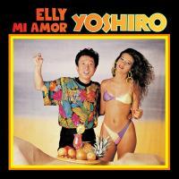 YOSHIRO広石 - Elly Mi Amor : 7inch