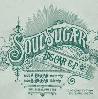 SOUL SUGAR - Big Car E.P. : HMV record shop (JPN)