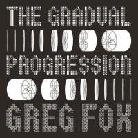 GREG FOX - The Gradual Progression : LP