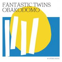 FANTASTIC TWINS - Obakodomo : OPTIMO MUSIC (UK)